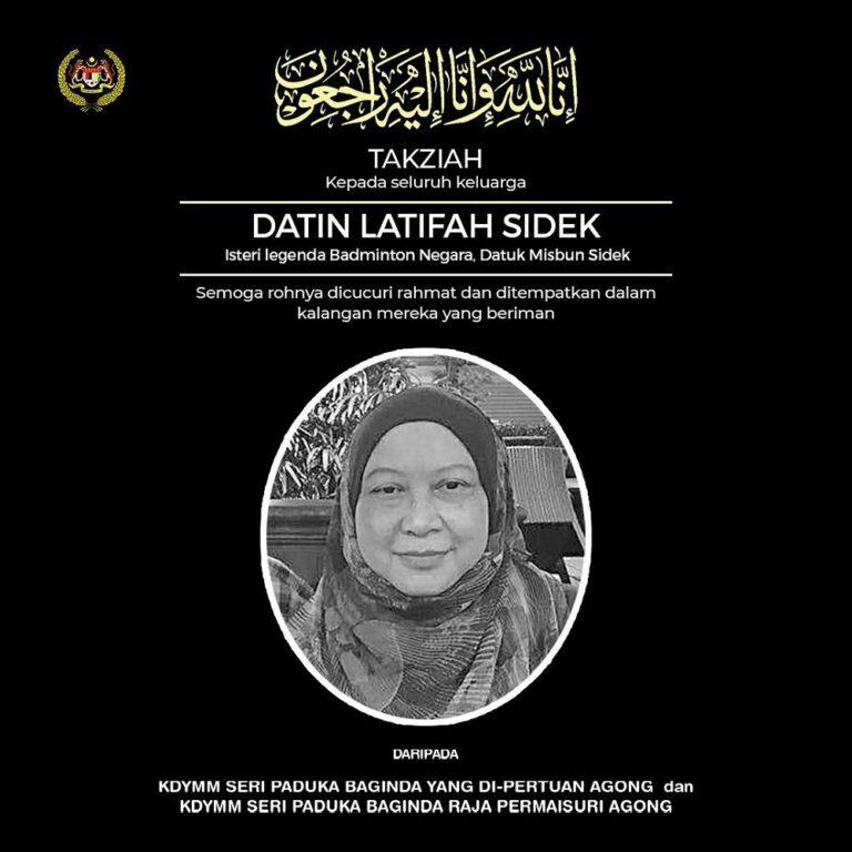 Agong, Permaisuri express condolences to Latifah Sidek's family